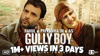 Rahul Gandhi In & As Gully boy | Trailer Spoof | Elections 2019