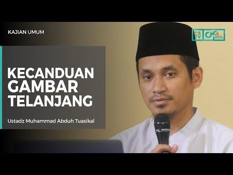 Kecanduan Gambar Telanjang (Video Porno) - Ustadz M Abduh Tuasikal