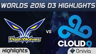 FW vs C9 Highlights Worlds 2016 D3 Flash Wolves vs Cloud9