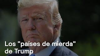 "Donald Trump llamó ""shitholes"" a países de África y Haití - En Punto con Denise Maerker"