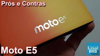 Motorola Moto E5 - Prós e Contras