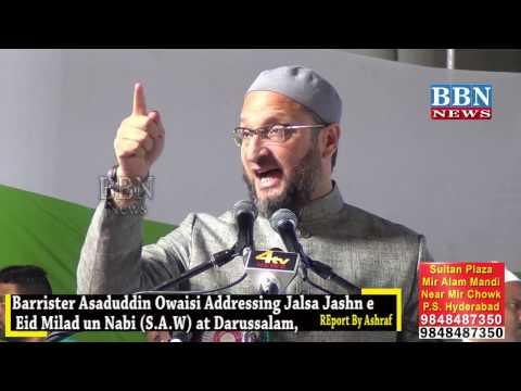 Barrister Asaduddin Owaisi Addressing Jalsa Jashn e Eid Milad un Nabi (S.A.W) at Darussalam.