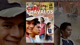 Cafe Chavalos: Overcoming the Streets (Documentary)