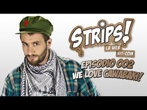 ★ Strips! 1x02 - We love Cawabaki!