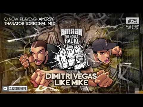Dimitri Vegas & Like Mike - Smash The House Radio #75
