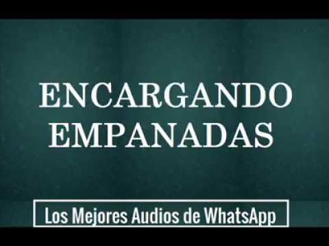 Audios Graciosos De WhatsApp |Encargando Empanadas