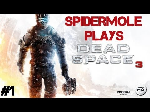 Dead Space 3 with SpiderMole (Co-op): This Game Looks Awesome! (Part 1)