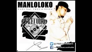 Manloloko Pael Ft  Troy & Jesza