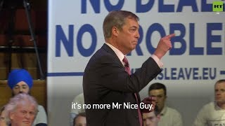 """Farage if there's 2nd #Brexit ref: """"It's no more Mr Nice Guy"""""""
