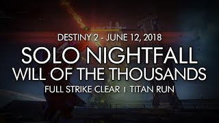 """Solo """"Will of the Thousands"""" Nightfall (Titan) - June 12, 2018 Reset"""