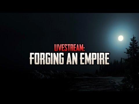 Livestream: FORGING AN EMPIRE (The Forest, Turbo Dismount, & Skyrim)