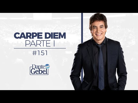 Dante Gebel #151   Carpe Diem – Parte I