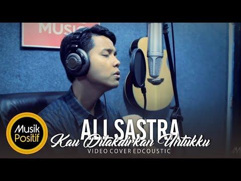Ali Sastra - Kau Ditakdirkan Untukku (Video Cover)
