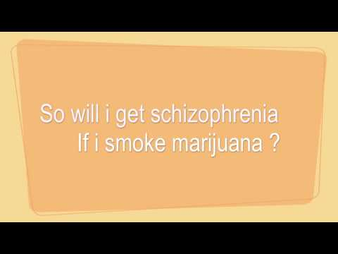 MARIJUANA AND SCHIZOPHRENIA - - - - - - THE TRUTH