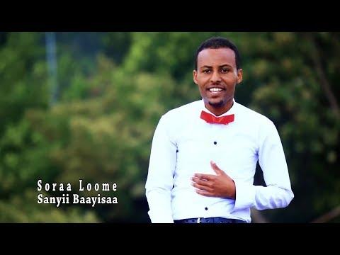 Sanyii Baayisaa: Soraa Loome ** NEW 2018 Oromo Music thumbnail