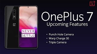 OnePlus 7 FEATURES   OnePlus 7 Price, Specifications, Release Date in INDIA   OnePlus 7 Leaks: