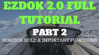 EZDOK V2 HORIZON HOLD & IMPORTANT FUNCTIONS   TUTORIAL PART 2