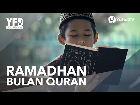 Ramadhan Bulan Al-Qur'an - Yufid Documentary