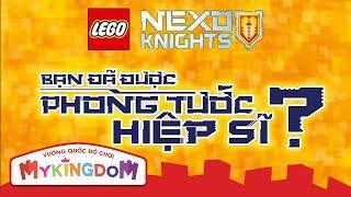 Bạn Đã Được Phong Tước Hiệp Sĩ ?   LEGO NEXO KNIGHTS