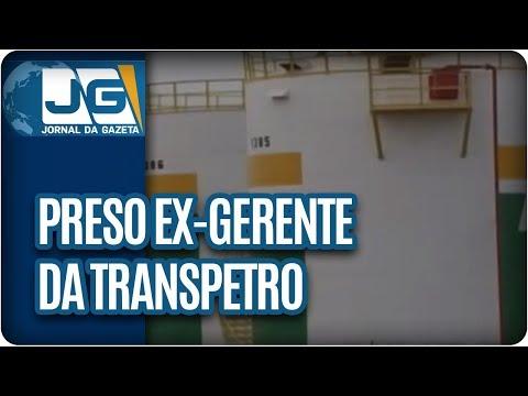 Preso ex-gerente da Transpetro