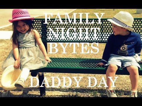 Family Night Bytes - Daddy Day