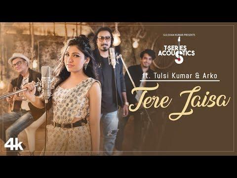 TERE JAISA | T-Series Acoustics | TULSI KUMAR & ARKO | SATYAMEVA JAYATE | Bollywood Songs