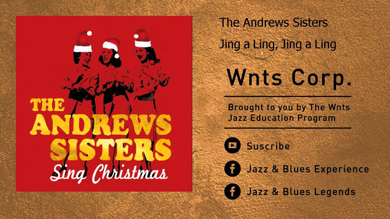 The Andrews Sisters - Jing a Ling, Jing a Ling