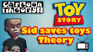 SID SAVES TOYS!!!: TOY STORY THEORY| Cartoon Theory