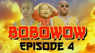 Bobowow Episode 4