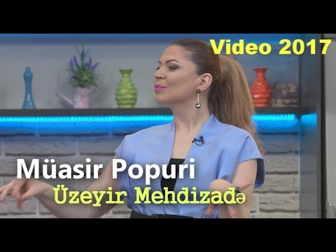 Uzeyir Mehdizade - Muasir Popuri ( ARB Tv Gelin danisaq ) 2017