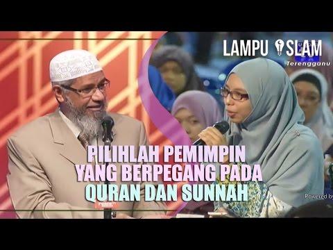 Pilihlah Pemimpin yang Berpegang Pada Quran dan Sunnah | Dr. Zakir Naik