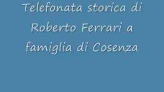 Telefonata Storica a Famiglia di Cosenza
