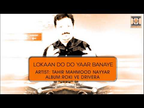 Lokaan Do Do Yaar Banaye - Tahir Mahmood Nayyar video