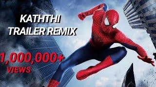 Kaththi Trailer - Amazing Spider Man Remix