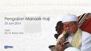 Pengajian Manasik Haji 1436H oleh KH. M. Basori Alwi [23 Juni 2015]