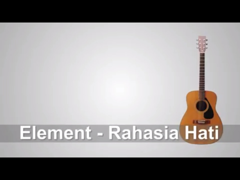 Lirik Lagu Element - Rahasia Hati + Chord
