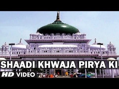 Shaadi Khwaja Pirya Ki | Muslim Devotional Video Song | Rais Anis Sabri video