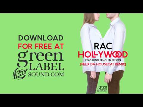 RAC - Hollywood ft. Penguin Prison (Felix Da Housecat Remix) *OFFICIAL*