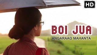 Boi Jua - Official Video by Angaraag Mahanta   Anuradha   New Assamese Song 2014