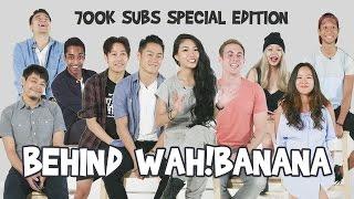 700k Special Edition: Behind Wah!Banana