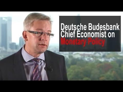 Deutsche Bundesbank's Chief Economist on Monetary Policy - real economy