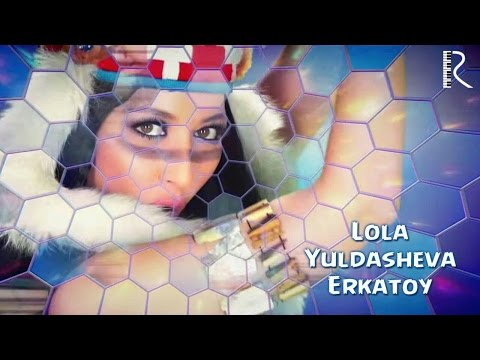 Лола Юлдашева Erkatoy music videos 2016