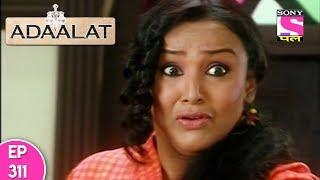 Adaalat - अदालत - Episode 311 - 30th July, 2017
