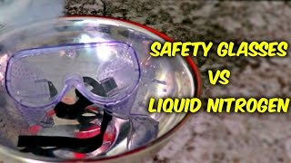 What Happens If You put Safety Glasses into Liquid Nitrogen?