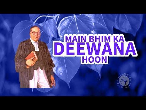 Main Bhim Ka Deewana Ho