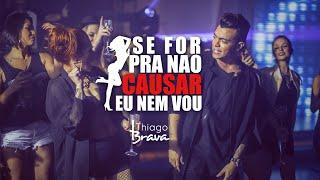 download musica THIAGO BRAVA - SE FOR PRA NÃO CAUSAR EU NEM VOU