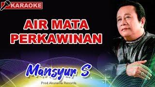 download lagu Mansyur S - Airmata Perkawinan gratis