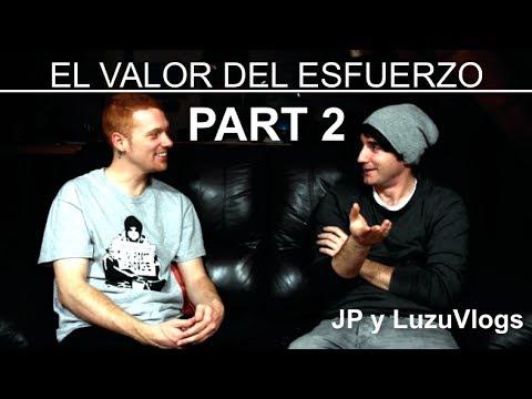 EL VALOR DEL ESFUERZO PART 2/2 con JP - LuzuVlogs