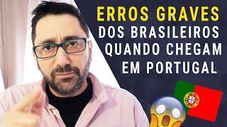Os primeiros erros dos brasileiros em Portugal