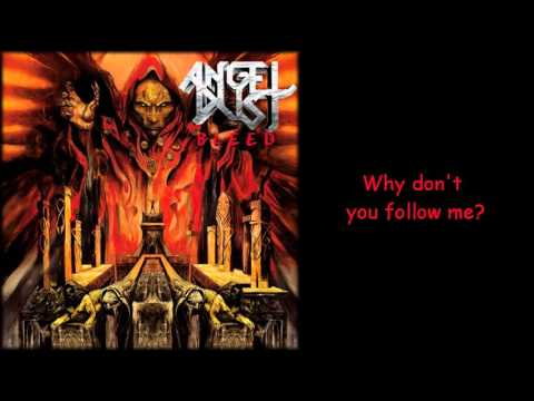 Angel Dust - Follow Me (Part 1)